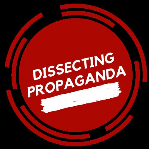 Dissecting Propaganda